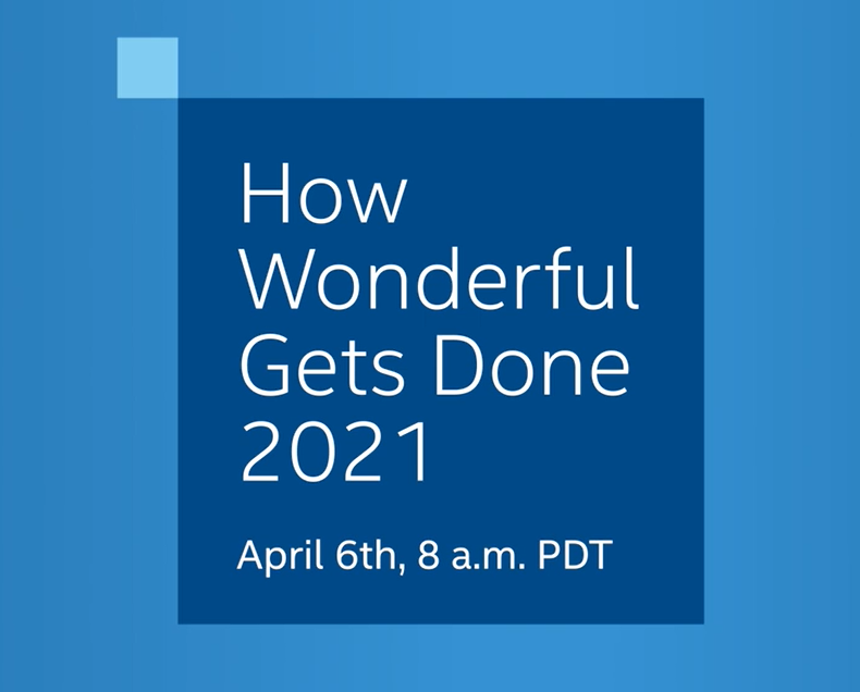Intel event: How Wonderful Gets Done 2021