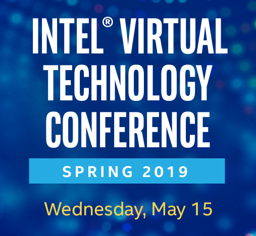 Intel Virtual Technology Conference - spring 2019